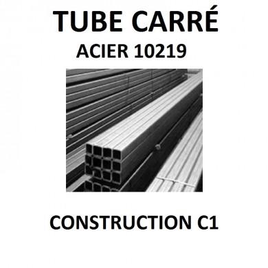 TUBE CARRÉ ACIER 10219 CONSTRUCTION C1 BARRE FER - longueur 1 mètre