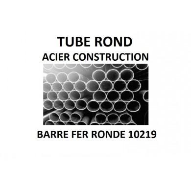 TUBE ROND ACIER CONSTRUCTION BARRE FER RONDE 10219