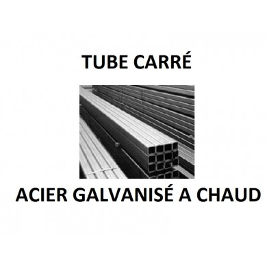TUBE CARRÉ ACIER GALVANISÉ A CHAUD BARRE FER LAMINÉ - longueur 1 mètre